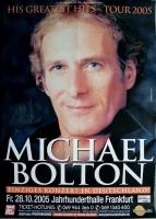 BOLTEN, MICHAEL - 2005 - Concert - Poster - Frankfurt - Signed / Autogramm