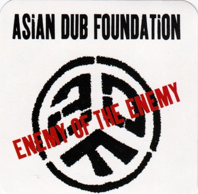 Asian dub foundation enemy of the enemy