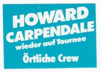 CARPENDALE, HOWARD - 1984 - Pass - wieder auf Tournee - Örtliche Crew