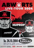 ABWÄRTS - ABWAERTS - 2004 - Konzertplakat - Nuprop - Tourposter - Köln