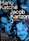 KATCHE, MANU & JACOB CARLZON - 2014 - Plakat - Jazz Nights - Poster - Hamburg