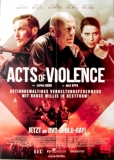 ACTS OF VIOLENCE - 2018 - Film - Plakat - Bruce Willis - Cole Hauser - Poster