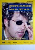SCHLINGENSIEF, CHRISTOPH - 2002 - Plakat - Aktion 18 - Tötet Politik - Poster