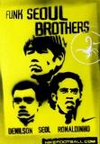 NIKE - FUNK SEOUL BROTHERS - Plakat - Denilson - Seol - Ronaldinho - Poster